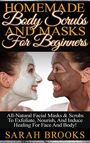 Homemade Body Scrubs Masks Beginners ebook product image