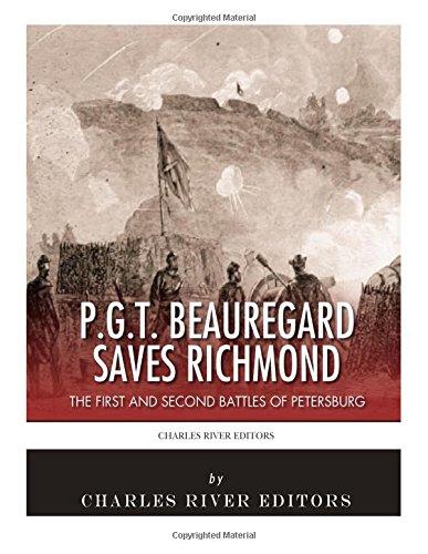 Read Online P.G.T. Beauregard Saves Richmond: The First and Second Battles of Petersburg pdf