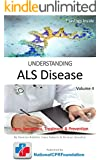 UNDERSTANDING Amyotrophic Lateral Sclerosis (ALS) Disease   Signs, Symptoms, Treatment & Prevention: A Quick Guide to ALS Disease