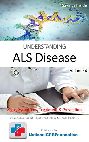UNDERSTANDING Amyotrophic Lateral Sclerosis (ALS) Disease | Signs,  Symptoms, Treatment & Prevention: A Quick Guide to ALS Disease