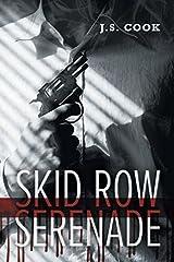 Skid Row Serenade by J.S. Cook (2015-08-14) Paperback