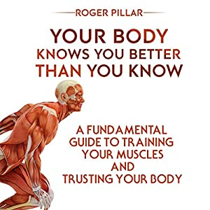 Your Body Knows You Better Than You Know Audiobook