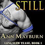 Still: Long Slow Tease, Book 1 | Ann Mayburn