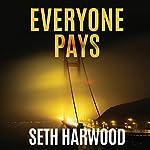 Everyone Pays | Seth Harwood