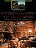 img - for Patterns from the Golden Age of Rustic Design: Park and Recreation Structures from the 1930s by Albert H. Good (2003-02-25) book / textbook / text book