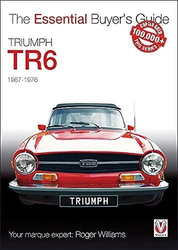 truimph tr6 the essential buyer s guide a nonymous 9781845840266 rh amazon com triumph gt6 buyers guide triumph spitfire buyers guide