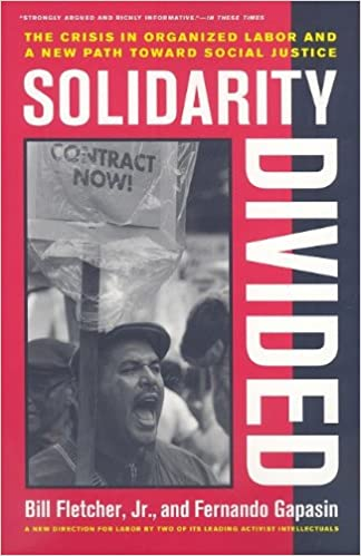 Book Solidarity Divided: The Crisis in Organized Labor and a New Path Toward Social Justice