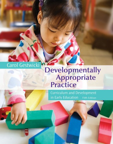 Cengage Advantage Books: Developmentally Appropriate Practice: Curriculum and Development in Early Education