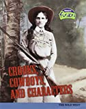 img - for Crooks, Cowboys, and Characters: The Wild West (American History Through Primary Sources) book / textbook / text book