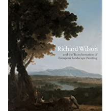 Richard Wilson and the Transformation of European Landscape Painting (Yale Center for British Art)