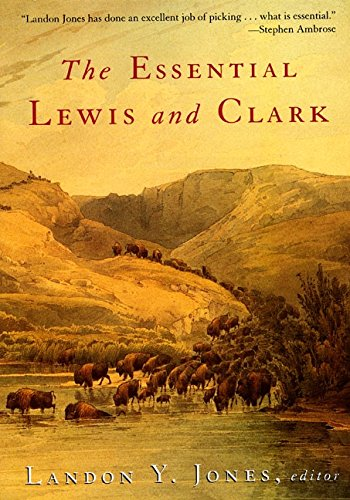 The Essential Lewis and Clark (Lewis & Clark Expedition) (Journals Of Lewis And Clark)