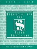Financial Aid for Asian Americans, 1997-1999, Gail A. Schlachter and R. David Weber, 0918276578