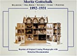 Moritz Gottschalk, 1892-1931 Dollhouse - Doll Rooms - Kitchens - Stores - Furniture, Jurgen Cieslik and Marianne Cieslik, 0912823976