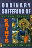 img - for Ordinary Suffering of Extraordinary Saints by O'Malley, Vincent J. (2000) Paperback book / textbook / text book