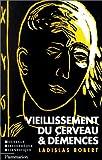 img - for Vieillissement du cerveau et de mences (Nouvelle bibliothe que scientifique) (French Edition) book / textbook / text book