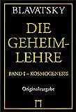 Die Geheimlehre: Band I: Kosmogenesis, Band II: Anthropogenesis, Band III: Esoterik, Band IV: Index