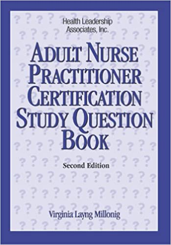 Adult Nurse Practitioner Certification Study Question Book ...