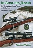 Im Auge des Jägers. Der Wehrmachtsscharfschütze Sepp Allerberger (eine biographische Studie)