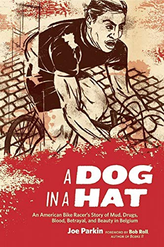 A Dog in a Hat: An American Bike Racer