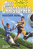 Soccer Duel, Matt Christopher, 0316134740