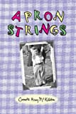 Apron Strings, Carol Ray McKibbin, 1930401469