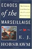 Echoes of the Marseillaise: Two Centuries Look Back on the French Revolution (Mason Welch Gross Lecture Series)