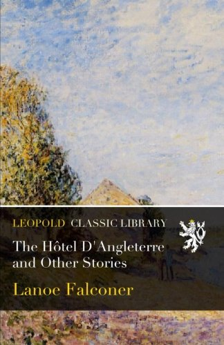 The Hôtel D'Angleterre and Other Stories