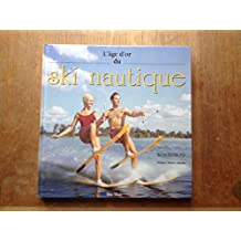 L'âge d'or du ski nautique