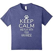 Keep Calm and Play with your Havanese Dog T Shirt