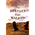 The Statues that Walked: Unraveling the Mystery of Easter Island