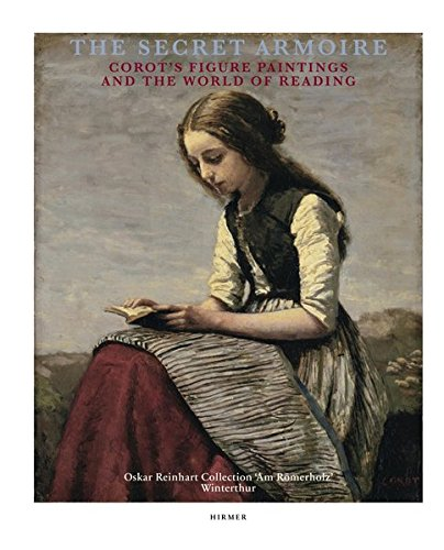 - The Secret Armoire: Corot's Figure Paintings and the World of Reading