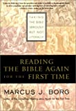 Reading the Bible Again for the First Time, Marcus J. Borg, 0060609184