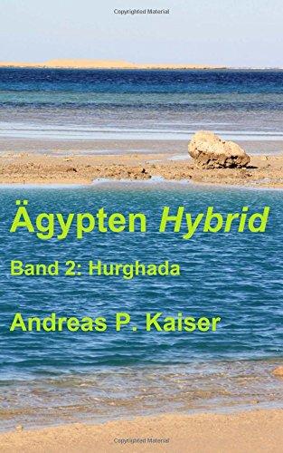 Hurghada: Der persönliche Reiseführer. (Ägypten Hybrid, Band 2)