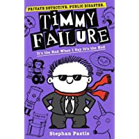 Timmy Failure: It's The End When I Say It's The End (Book 7)