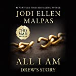 All I Am: Drew's Story: A This Man Novella | Jodi Ellen Malpas