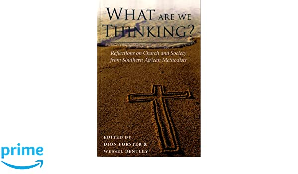 What are we thinking? Reflections on Church and Society from Southern African Methodists