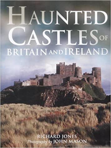 Haunted Castles of Britain and Ireland Hardcover – September 30, 2003 by Richard Jones  (Author)