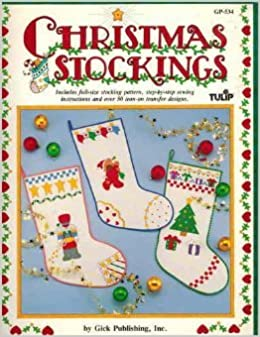 Book Christmas Stockings (includes fullsize stocking pattern, step by step sewing instructions and over 50 iron on transfer designs)