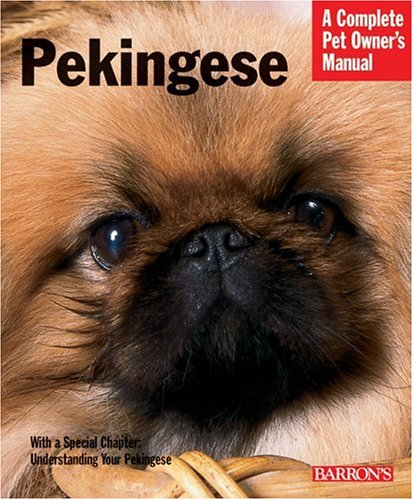 Pekingese (Complete Pet Owner's Manual)