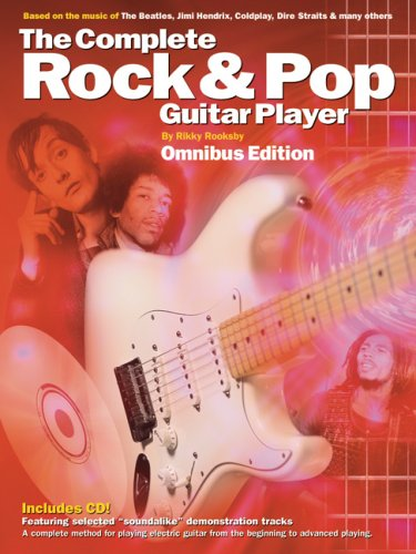 The Complete Rock & Pop Guitar Player: Omnibus Edition