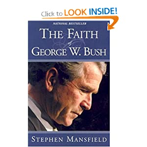 The Faith of George W. Bush Stephen Mansfield