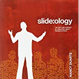 slide:ology: The Art and Science of Creating Great Presentations ~ Nancy Duarte