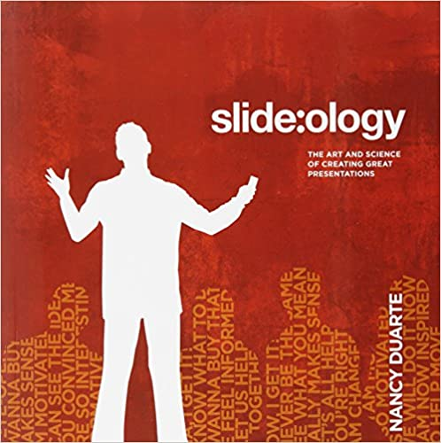 slide:ology: the art and science of creating great presentations 1st edition