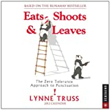Eats, Shoots and Leaves: the Zero Tolerance Approach to Punctuation, Lynne Truss, 0789323036