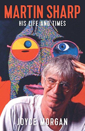 Martin Sharp: His life and times por Joyce Morgan
