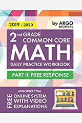 2nd Grade Common Core Math: Daily Practice Workbook - Part II: Free Response | 1000+ Practice Questions and Video Explanations | Argo Brothers Paperback