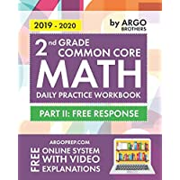 2nd Grade Common Core Math: Daily Practice Workbook - Part II: Free Response | 1000+ Practice Questions and Video Explanations | Argo Brothers