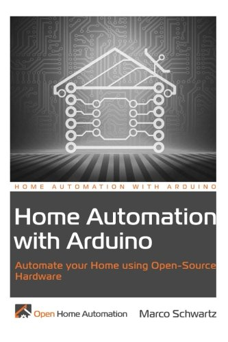 Read Online Home Automation with Arduino: Automate your Home using Open-Source Hardware PDF