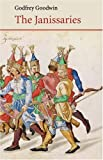 The Janissaries, Godfrey Goodwin, 0863567401