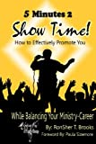 5 Minutes 2 Show Time!, Ronsher T. Brooks, 1440481385